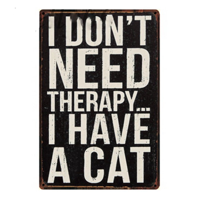 I Don't Need Therapy Have A Cat Metal Sign Tin Poster Home Bar Wall Art Painting 2030 Cm Size Y-1292